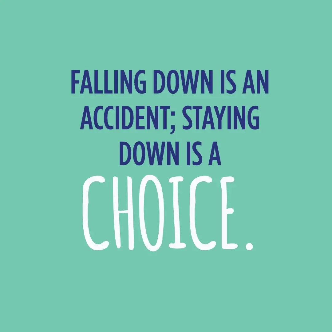 falling down is a choice